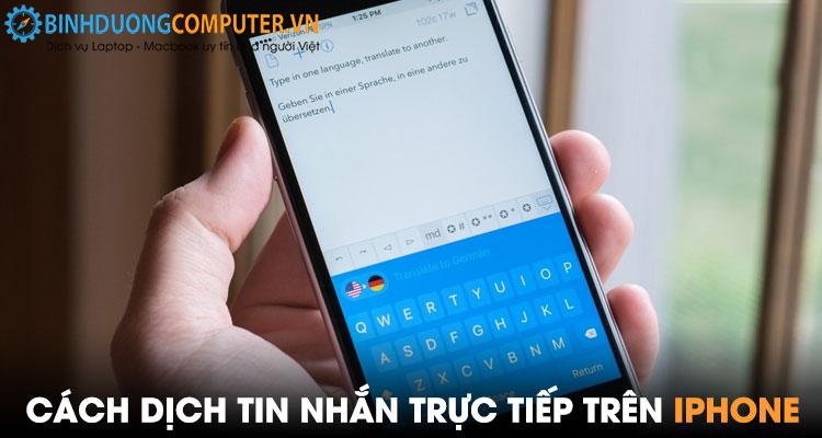 Cách dịch tin nhắn trên iPhone trực tiếp nhắn tin với người nước ngoài