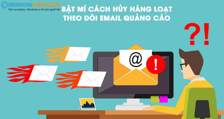 Hướng dẫn cách hủy hàng loạt theo dõi Email quảng cáo