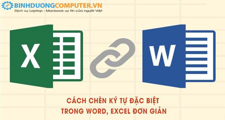 Hướng dẫn cách chèn ký tự đặc biệt trong Word, Excel đơn giản