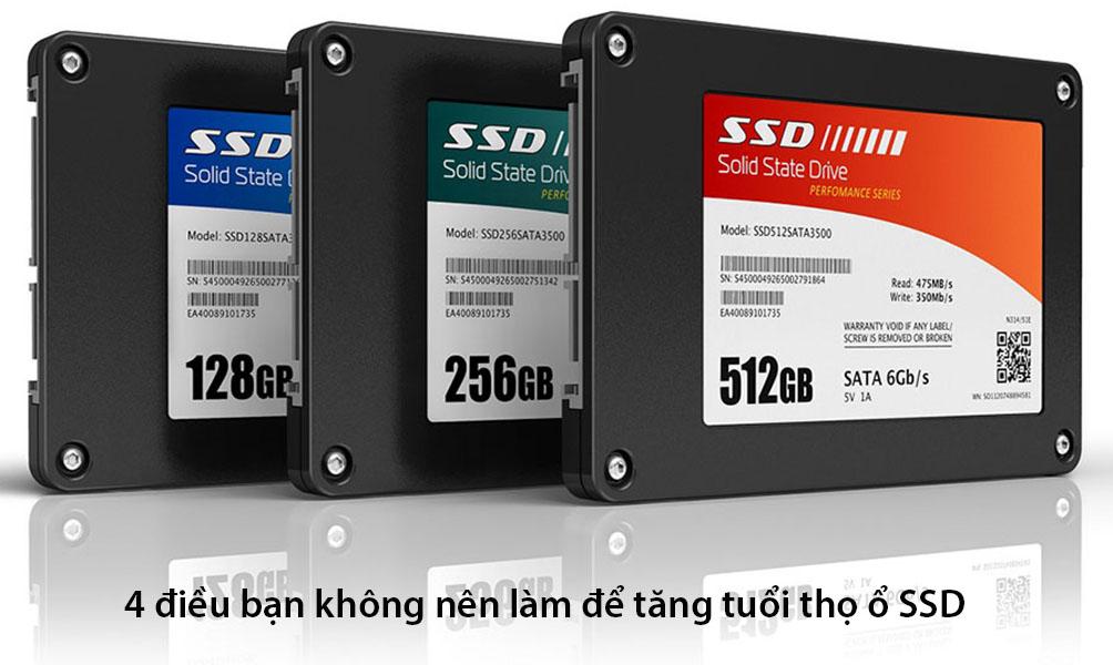 Một số lưu ý không nên làm với ổ SSD