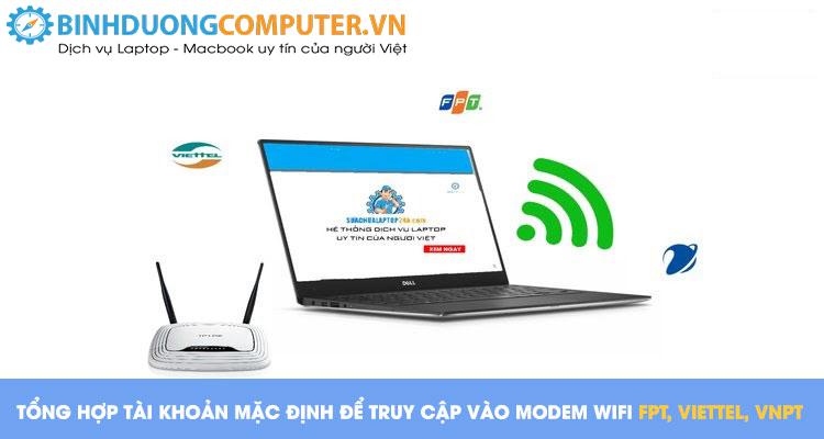 Cách truy cập tài khoản mặc định vào Modem (192.168.1.1) của VNPT, Viettel, FPT