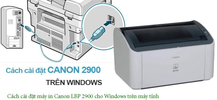 Cách cài đặt máy in Canon LBP 2900 cho Windows trên máy tính