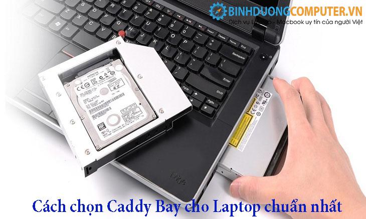 Cách chọn Caddy Bay cho Laptop chuẩn nhất