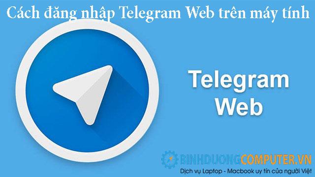 Cách đăng nhập Telegram Web trên máy tính