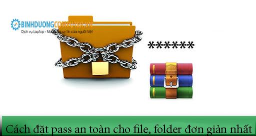 Cách đặt pass an toàn cho file, folder đơn giản nhất