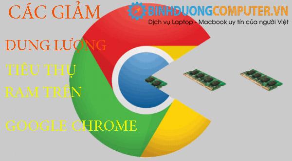 Các cách giảm dung lượng tiêu thụ Ram trên trình duyệt Google Chrome