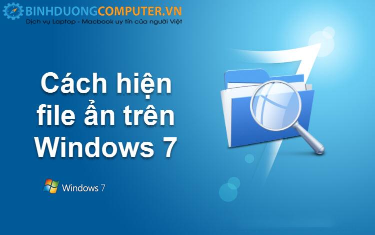 Cách để hiện hoặc ẩn  file trong Windows 7