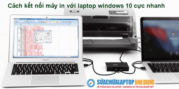 Cách kết nối máy in với laptop windows 10 cực nhanh