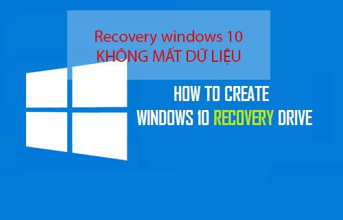 Hướng dẫn Recovery win 10