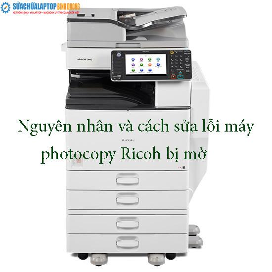 Nguyên nhân và cách sửa lỗi máy photocopy Ricoh bị mờ