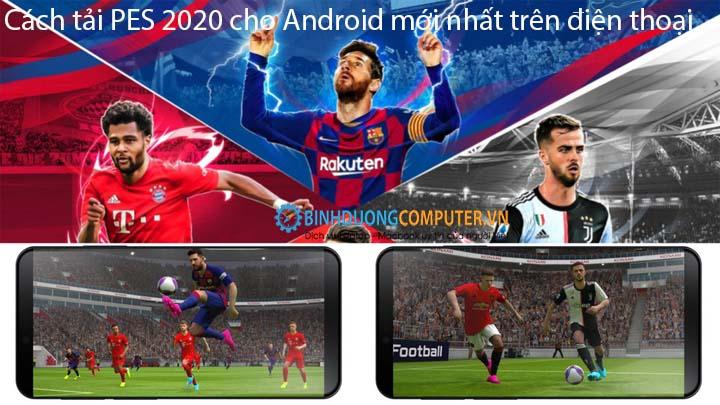 Cách tải PES 2020 cho Android mới nhất trên điện thoại