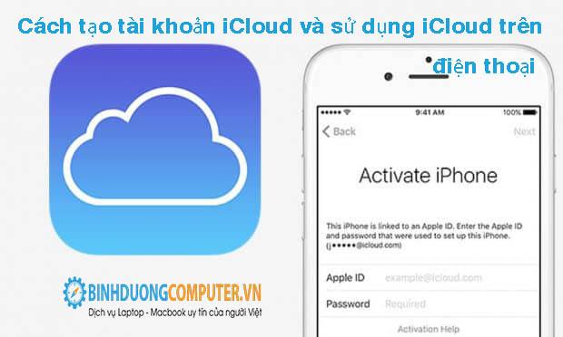 Cách tạo tài khoản iCloud và sử dụng iCloud trên điện thoại