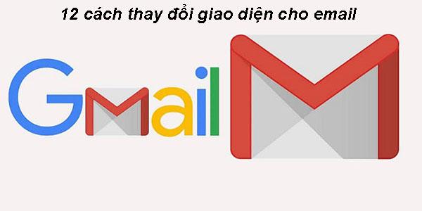 12 cách thay đổi giao diện cho mail