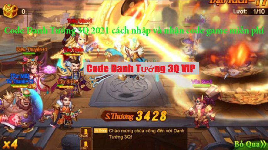 Code Danh Tướng 3Q 2021 cách nhập và nhận code game miễn phí