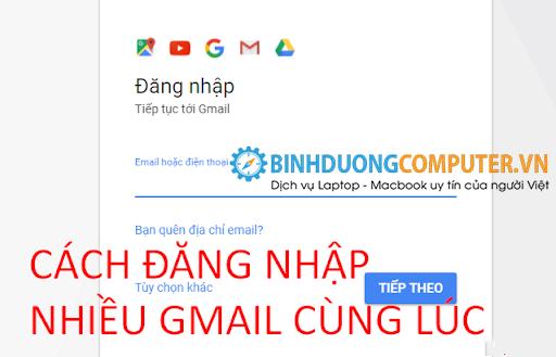 Cách đăng nhập nhiều tài khoản Gmail cùng một lúc