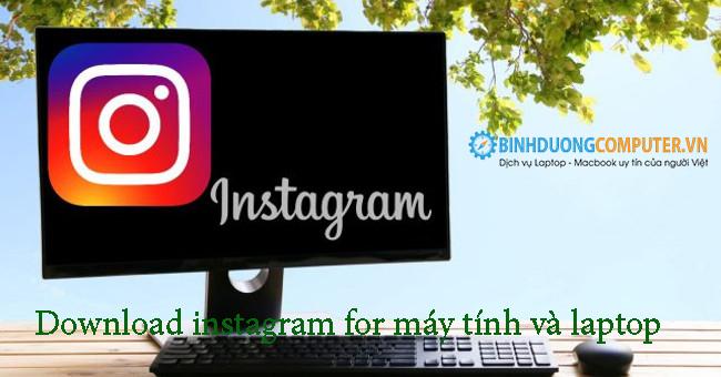 Download instagram for máy tính và laptop