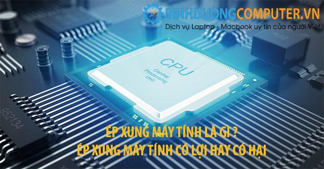 Những điều cần biết về Ép xung CPU