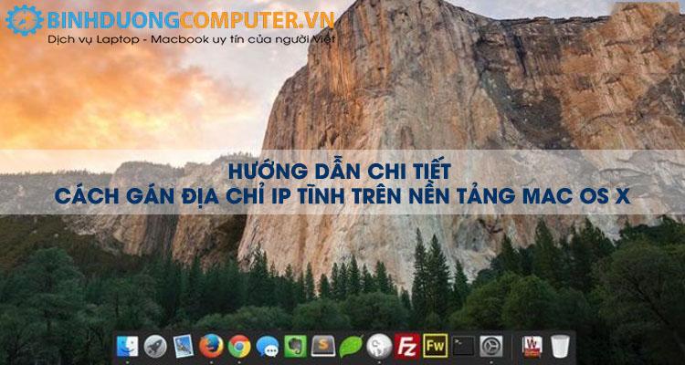 Hướng dẫn gán địa chỉ IP tĩnh trên nền tảng MAC OS X