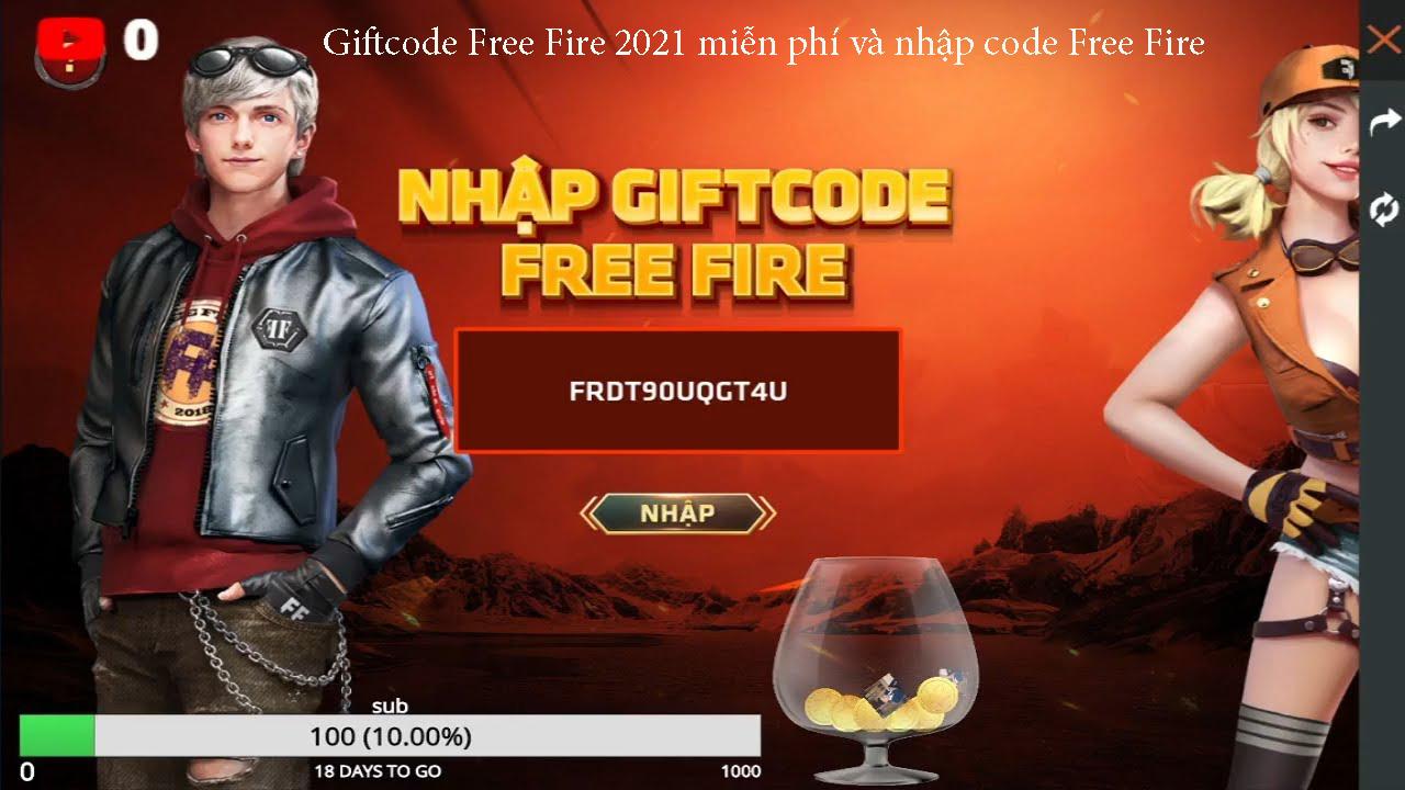 Giftcode Free Fire 2021 miễn phí và nhập code Free Fire