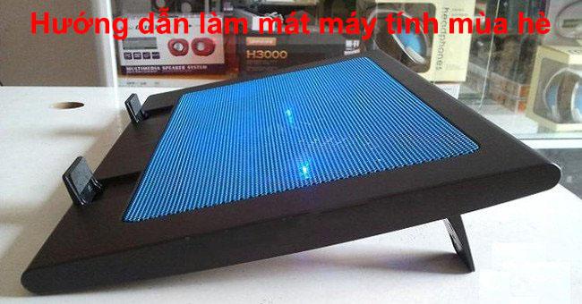 Hướng dẫn giải nhiệt cho laptop trong mùa hè nóng bức