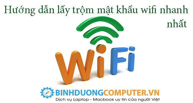 Hướng dẫnlấy trộmmật khẩu wifi nhanh nhất