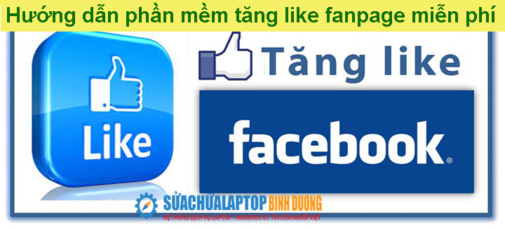 Hướng dẫn phần mềm tăng like fanpage miễn phí
