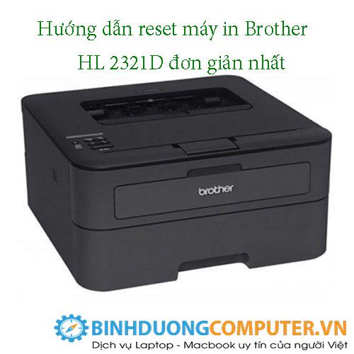 Hướng dẫn reset máy in Brother HL 2321D đơn giản nhất