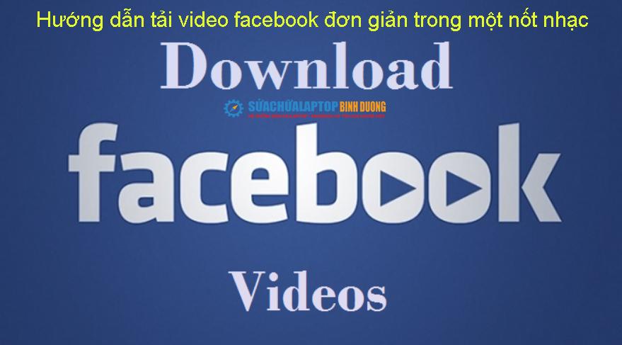 Hướng dẫn tải video facebook đơn giản trong một nốt nhạc