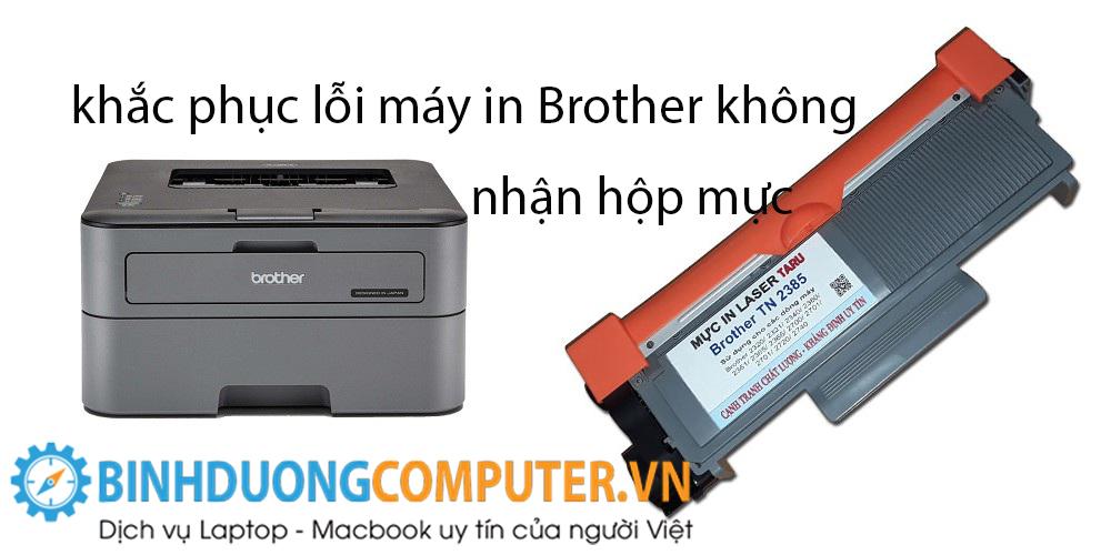 Khắc phục lỗi máy in Brother không nhận hộp mực