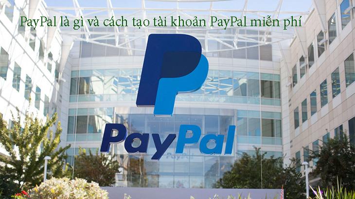 PayPal là gì và cách tạo tài khoản PayPal miễn phí