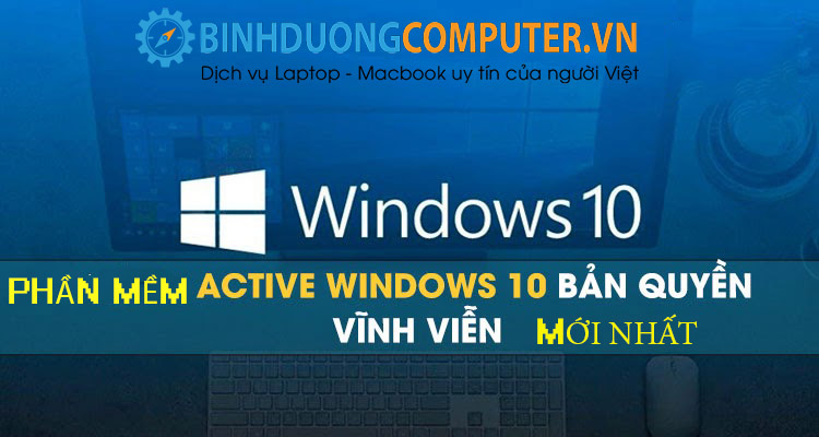 Phần mềm Active Windows 10 Pro vĩnh viễn mới nhất