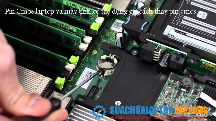 Pin Cmos laptop và máy tính có tác dụng gì? cách thay pin cmos