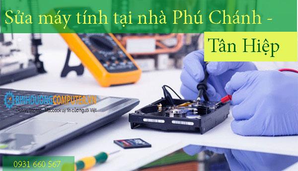 Sửa máy tính tại nhà Phú Chánh - Tân Hiệp