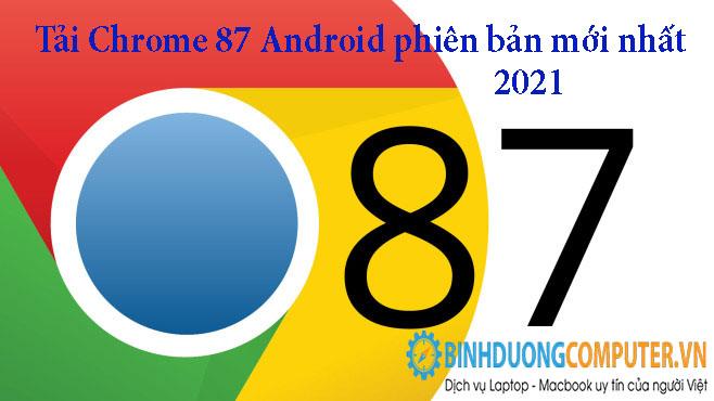 Tải Chrome 87 Android phiên bản mới nhất 2021
