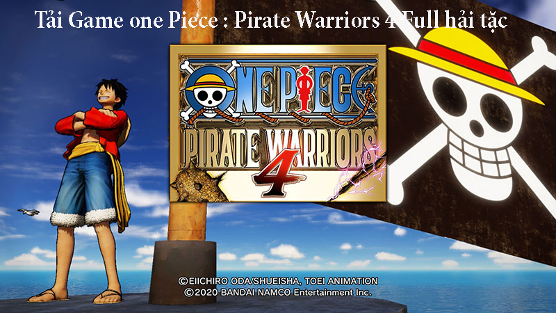 Tải Game one Piece : Pirate Warriors 4 Full hải tặc