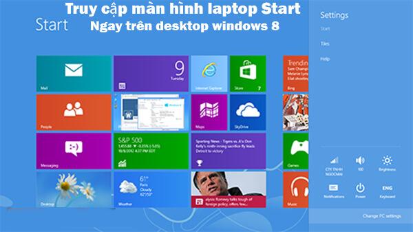 Truy cập màn hình laptop Start ngay trên desktop windows 8