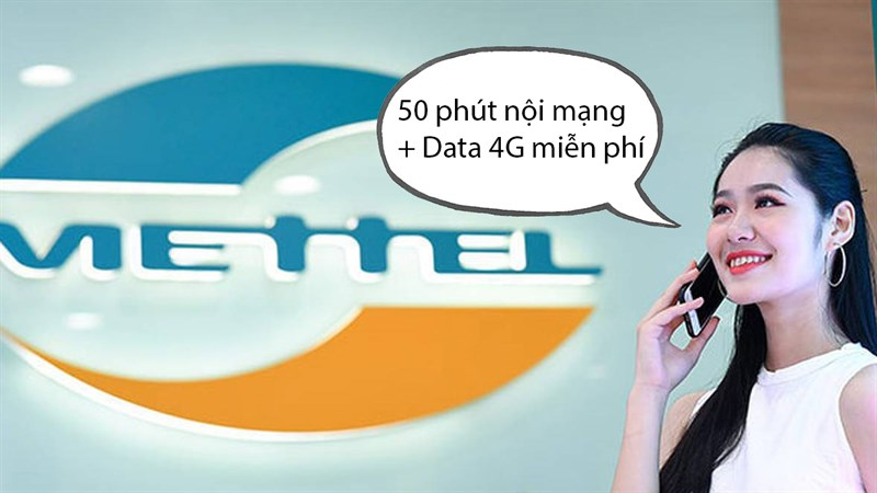 Viettel tặng 50 phút gọi nội mạng và data 4G miễn phí