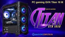 PC gaming GVN Titan 10 M